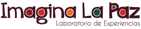 Imagina La Paz :: Laboratorio de experiencias, comparte e imagina la PAZ