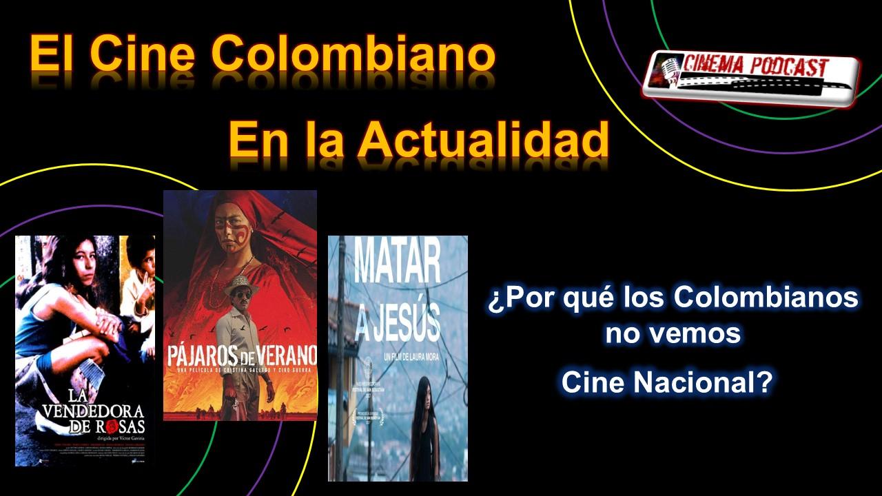 El Cine Colombiano en la actualidad