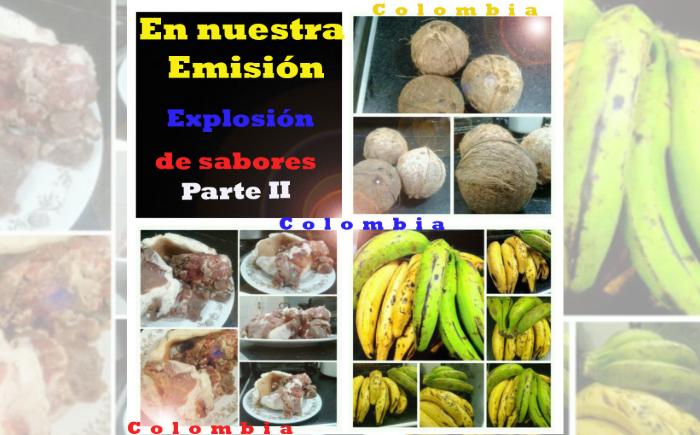 Explosión de sabores colombianos parte II