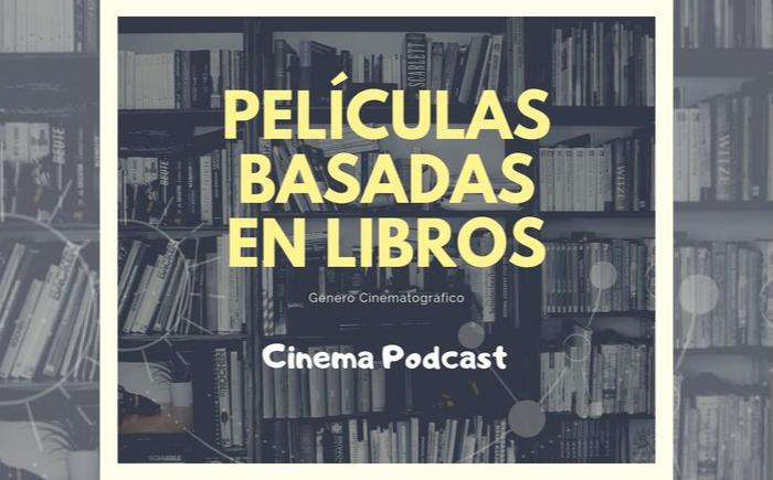 Cine Vs libros; diferentes lenguajes para una misma pasión