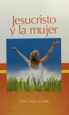 Jesucristo y la mujer- Diego Jaramillo